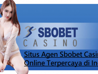 Situs Agen Sbobet Casino Indonesia Terpercaya