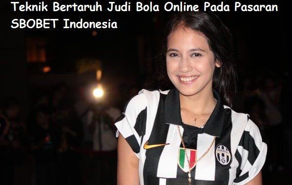 Teknik Bertaruh Judi Bola Online Pada Pasaran SBOBET Indonesia