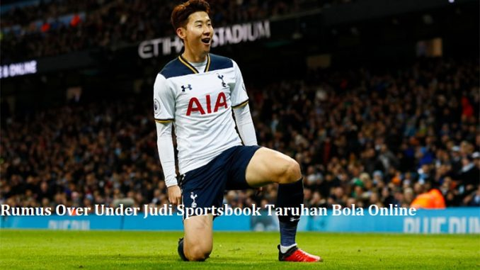 Rumus Over Under Judi Sportsbook Taruhan Bola Online