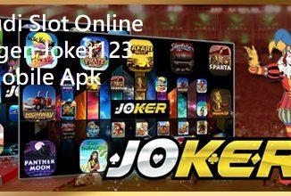 Judi Slot Online Agen Joker123 Mobile Apk