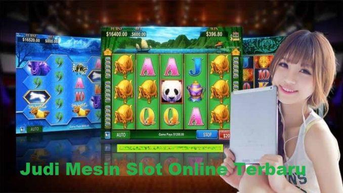 Judi Mesin Slot Online Terbaru